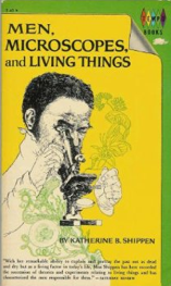 Men Microscopes and Living Things